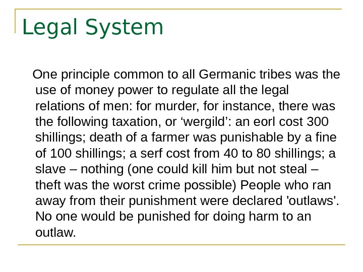 Legal System One principle common to all Germanic tribes was the use of money