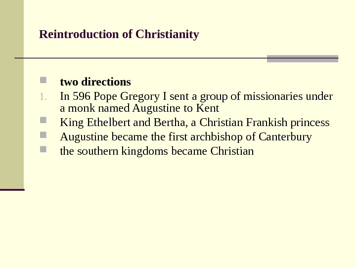 Reintroduction of Christianity two directions 1. In 596 Pope Gregory I sent a group of missionaries