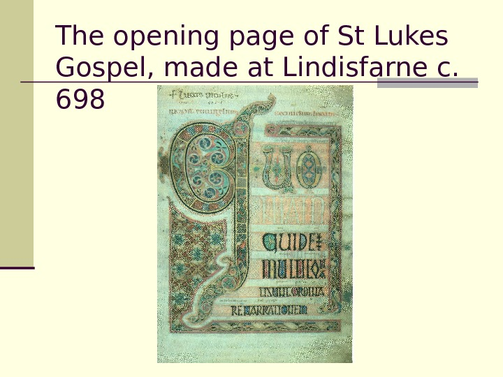 The opening page of St Lukes Gospel, made at Lindisfarne c.  698
