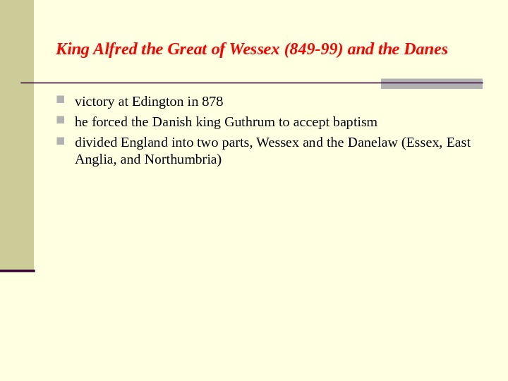 King Alfred the Great of Wessex (849 -99) and the Danes victory at Edington in 878