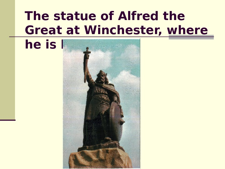 The statue of Alfred the Great at Winchester, where he is buried