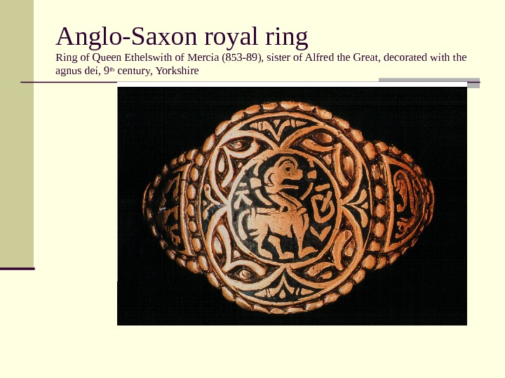 Anglo-Saxon royal ring Ring of Queen Ethelswith of Mercia (853 -89), sister of Alfred the Great,
