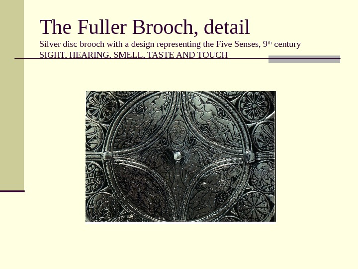 The Fuller Brooch, detail Silver disc brooch with a design representing the Five Senses, 9 th