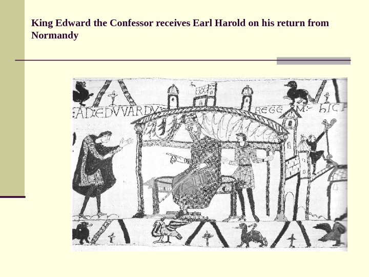 King Edward the Confessor receives Earl Harold on his return from Normandy