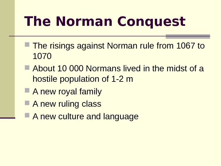 The Norman Conquest The risings against Norman rule from 1067 to 1070 About 10 000 Normans