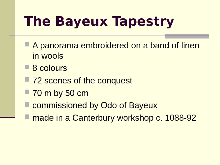 The Bayeux Tapestry A panorama embroidered on a band of linen in wools  8 colours
