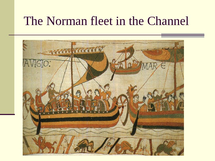 The Norman fleet in the Channel