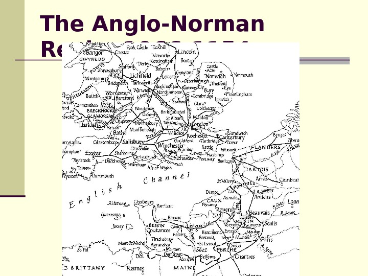 The Anglo-Norman Realm 1066 -1154