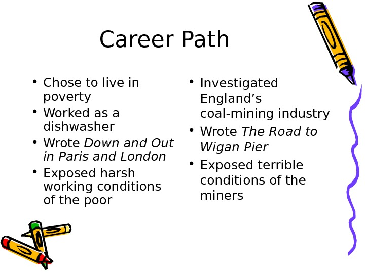 Career Path • Chose to live in poverty • Worked as a dishwasher  • Wrote