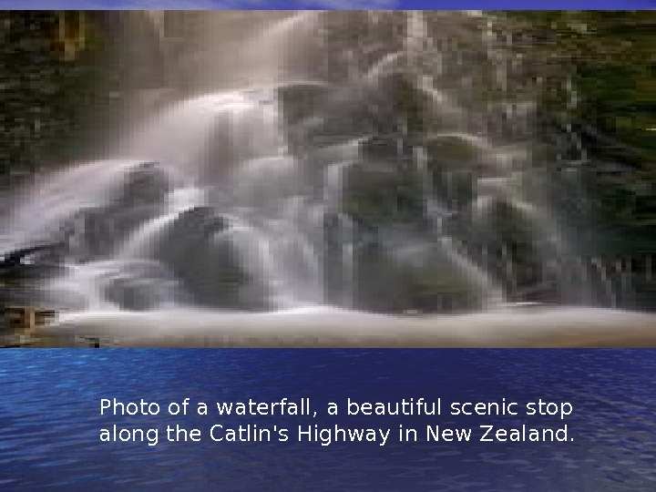 Photo of a waterfall, a beautiful scenic stop along the Catlin's Highway in New Zealand.