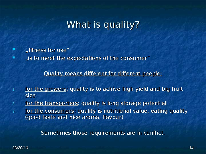 "What is  quality?  """" ff itness for use """" """" is to meet the"