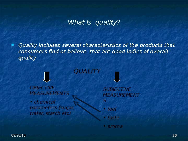 What is quality?  Quality includes several chara c teristic s of the products that consumer