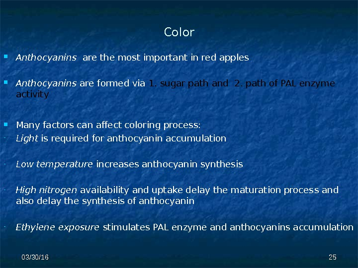 Color Anthocyanins  are the most important in red apples Anthocyanins are formed via 1. sugar