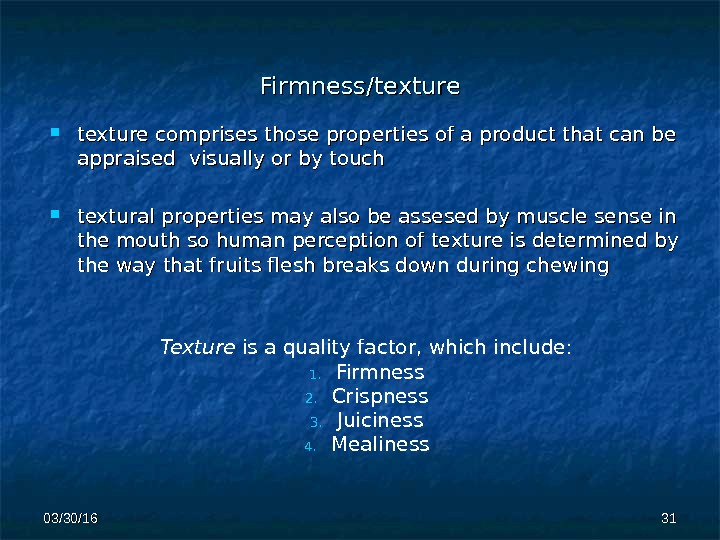 Firmness/texture comprises those proptexture comprises those prop ee rties of a product that can be aa