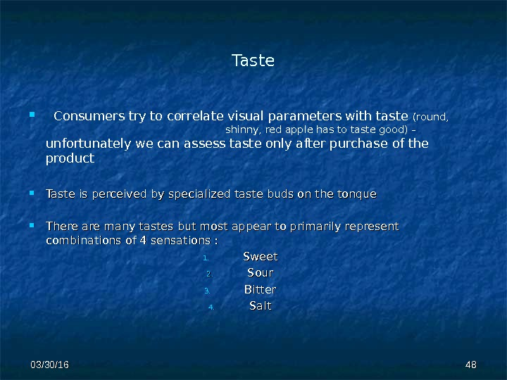 Taste Consumers try to cor r elate visual parameters with taste (round,