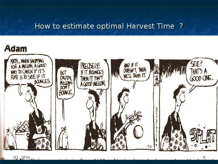 How to estimate optimal Harvest Time ? 88 03/30/16