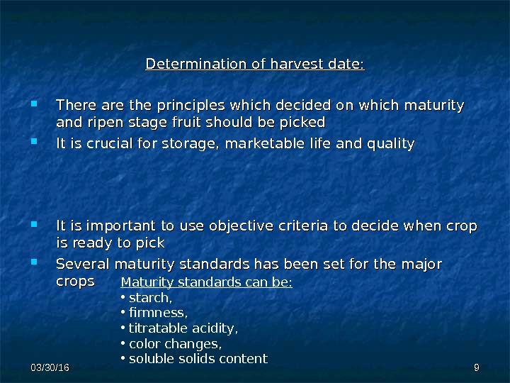 Determination of harvest date : :  There are the principles which decided on which maturity
