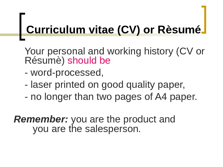 Curriculum vitae (CV) or R èsumé Your personal and working history (CV or R