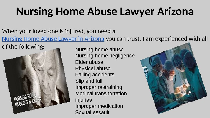 Nursing Home Abuse Lawyer Arizona When your loved one is injured, you need a Nursing Home
