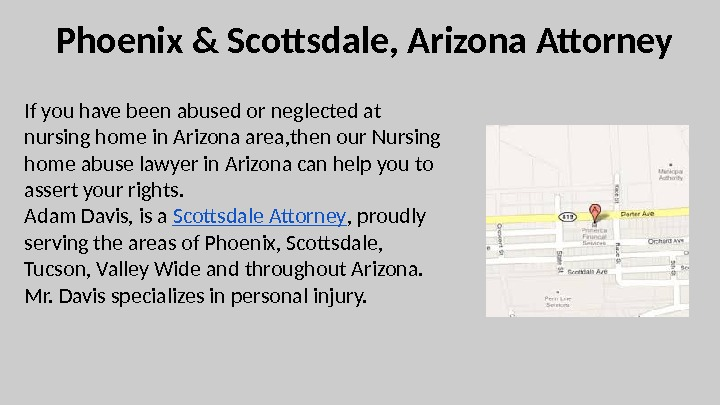 Phoenix & Scottsdale, Arizona Attorney If you have been abused or neglected at nursing home in