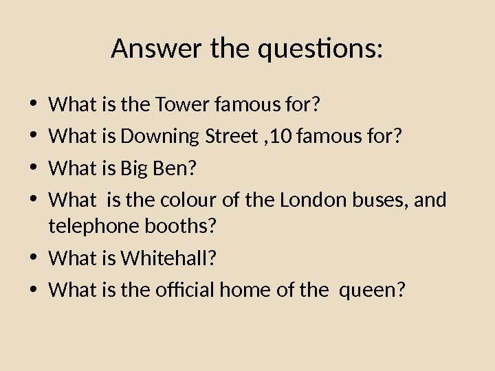 Answer the questions:  • What is the Tower famous for?  • What is Downing
