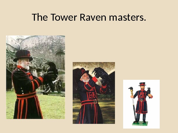 The Tower Raven masters.