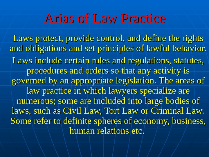 Arias of Law Practice Laws protect, provide control, and define the rights  and obligations and