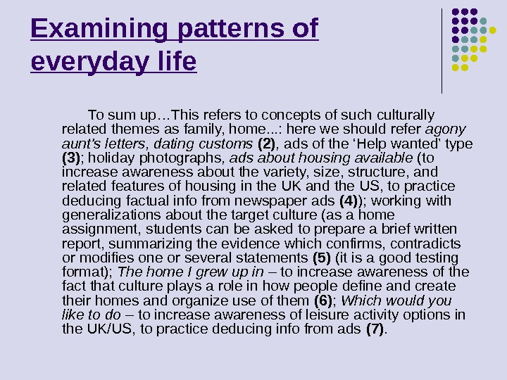 Examining patterns of everyday life    To sum up…This refers to concepts