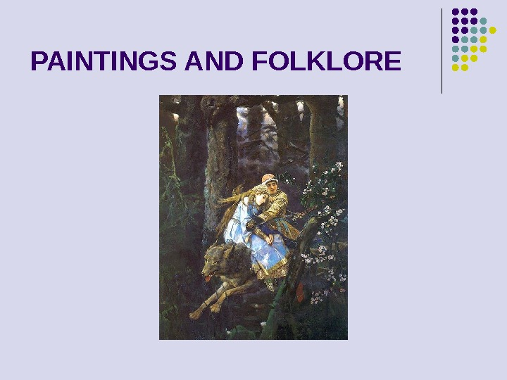 PAINTINGS AND FOLKLORE