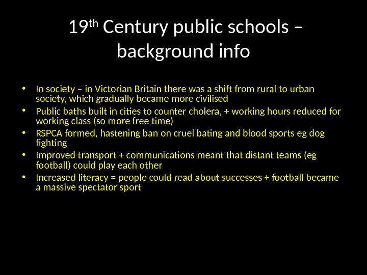 19 th Century public schools – background info • In society – in Victorian Britain