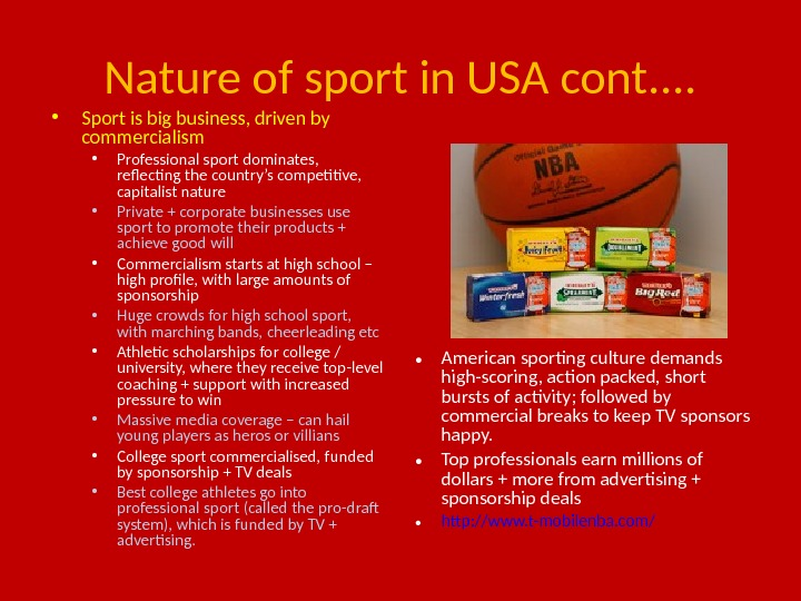 Nature of sport in USA cont. .  • Sport is big business, driven by commercialism