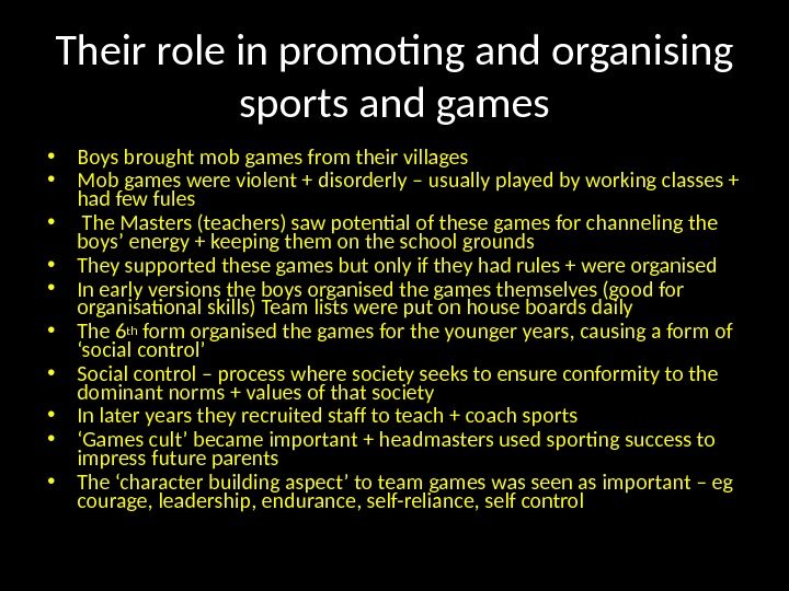Their role in promoting and organising sports and games • Boys brought mob games from their