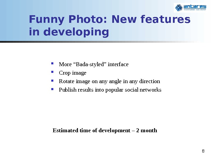 "8 Funny Photo: New features in developing More ""Bada-styled"" interface Crop image Rotate image on any"