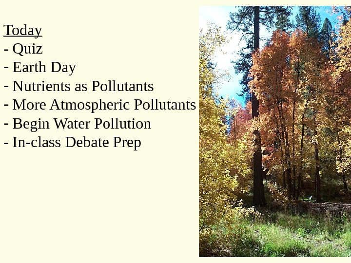 Today - Quiz -  Earth Day -  Nutrients as Pollutants -  More Atmospheric