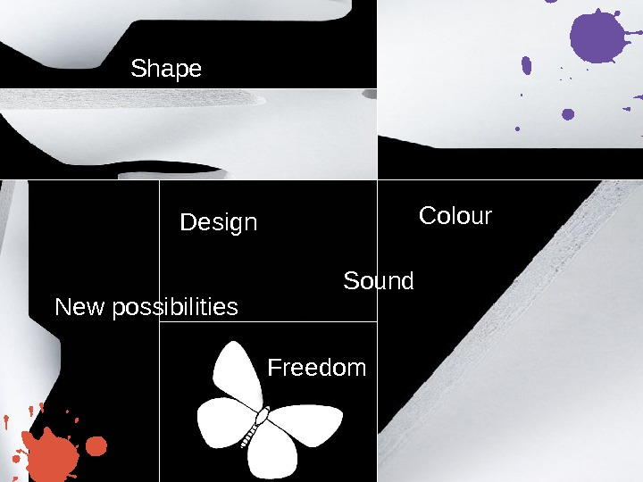 Design  New possibilities Shape Sound Freedom Colour