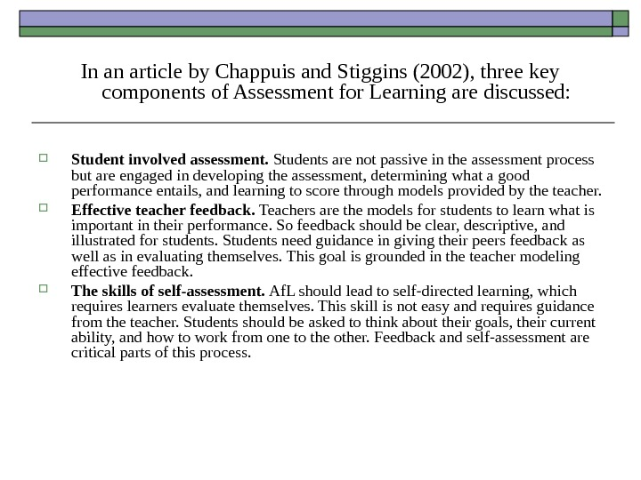 In an article by Chappuis and Stiggins (2002), three key components of Assessment for Learning are