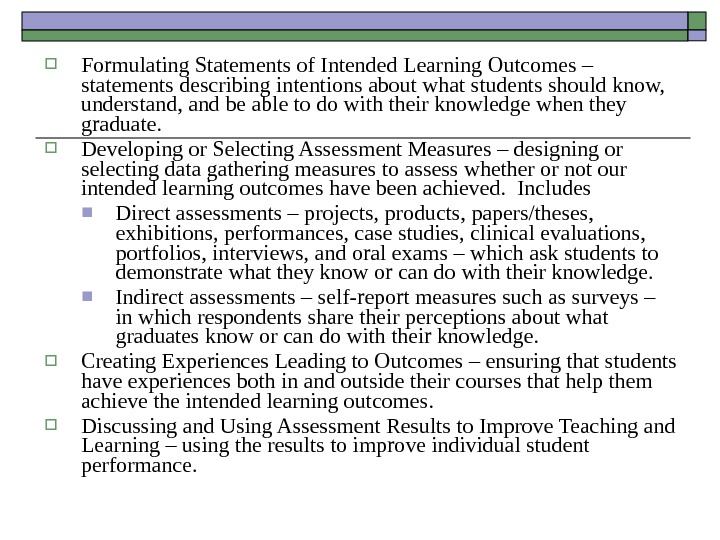Formulating Statements of Intended Learning Outcomes – statements describing intentions about what students should know,