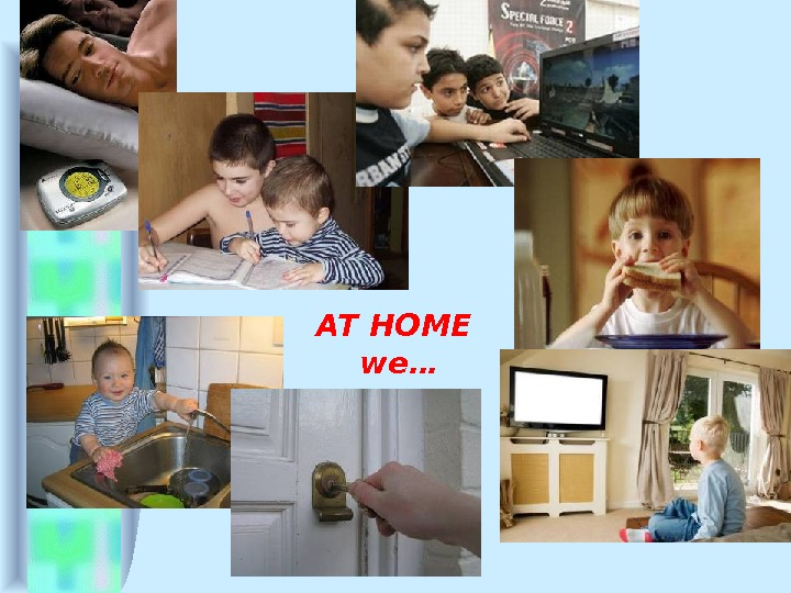 AT HOME   we…