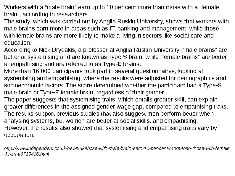 "Workers with a ""male brain"" earn up to 10 per cent more than those with a"