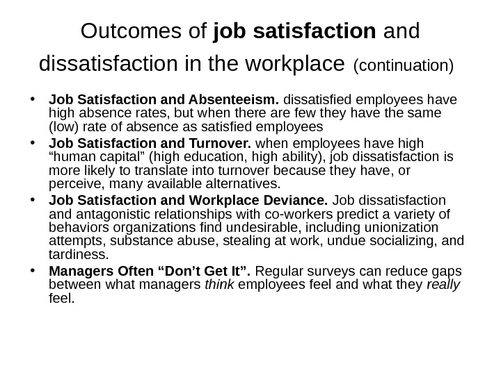 Outcomes of job satisfaction and dissatisfaction in the workplace  (continuation)  • Job Satisfaction and