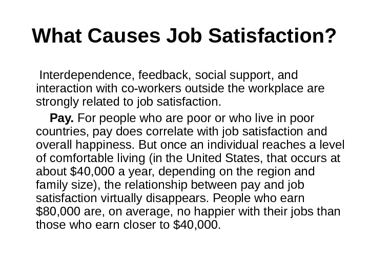 What Causes Job Satisfaction?  Interdependence, feedback, social support, and interaction with co-workers outside the workplace