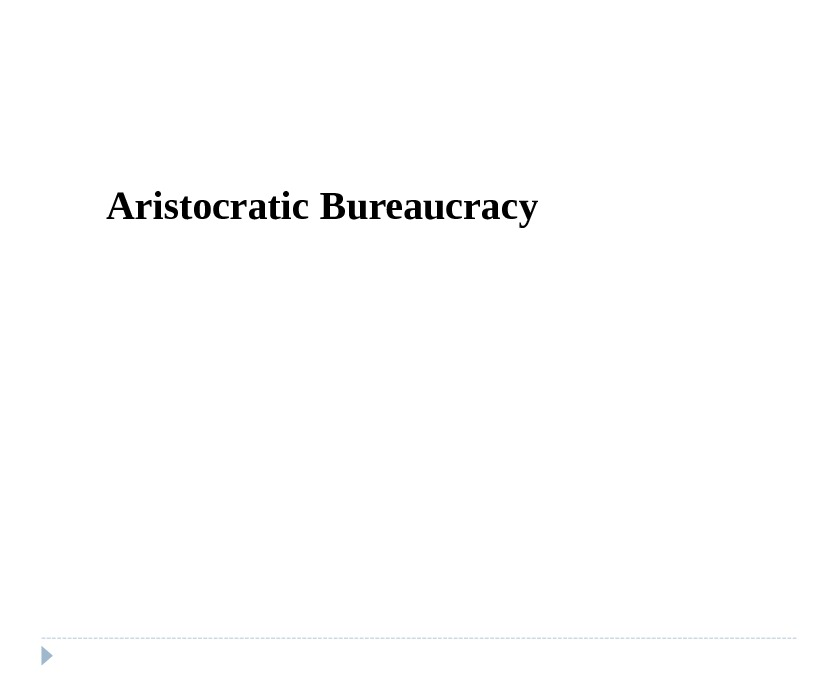 Aristocratic  Bureaucracy