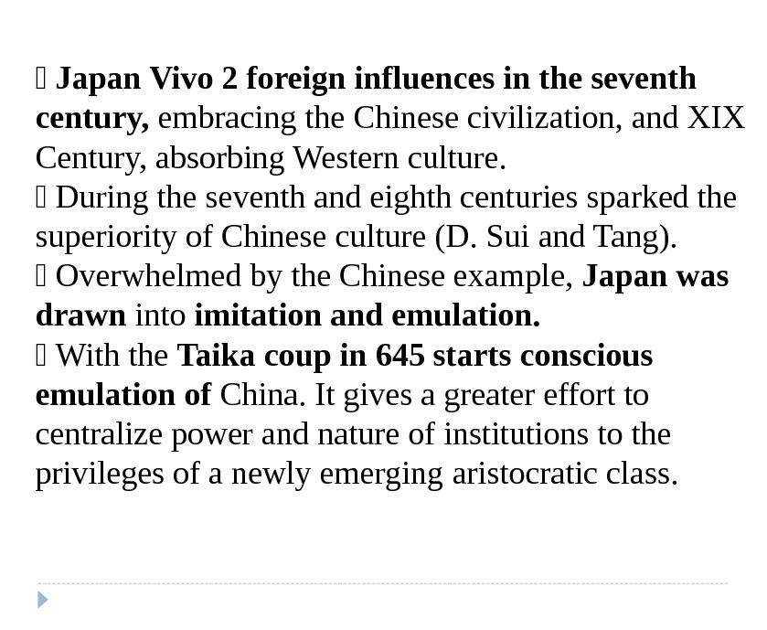 Japan Vivo 2 foreign influences in the seventh century,  embracing the Chinese civilization, and