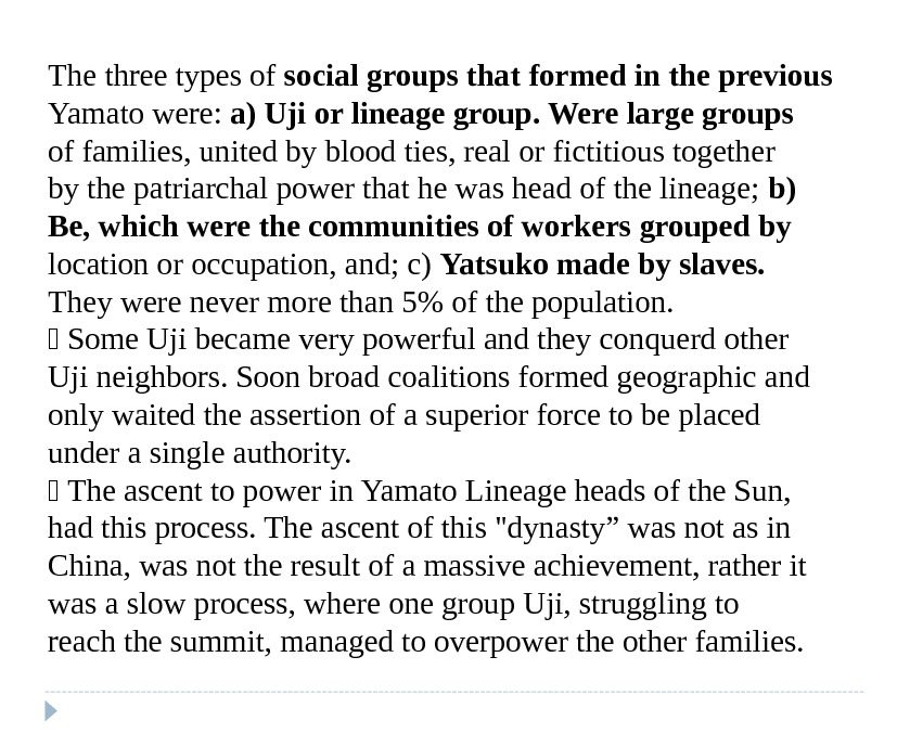 The three types of social groups that formed in the previous Yamato were:  a) Uji