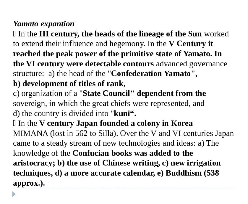 Yamato expantion  In the III century, the heads of the lineage of the Sun
