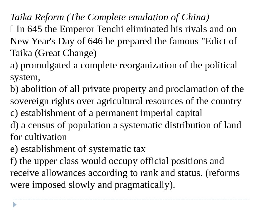 Taika Reform (The Complete emulation of  China)  In 645 the Emperor Tenchi eliminated his