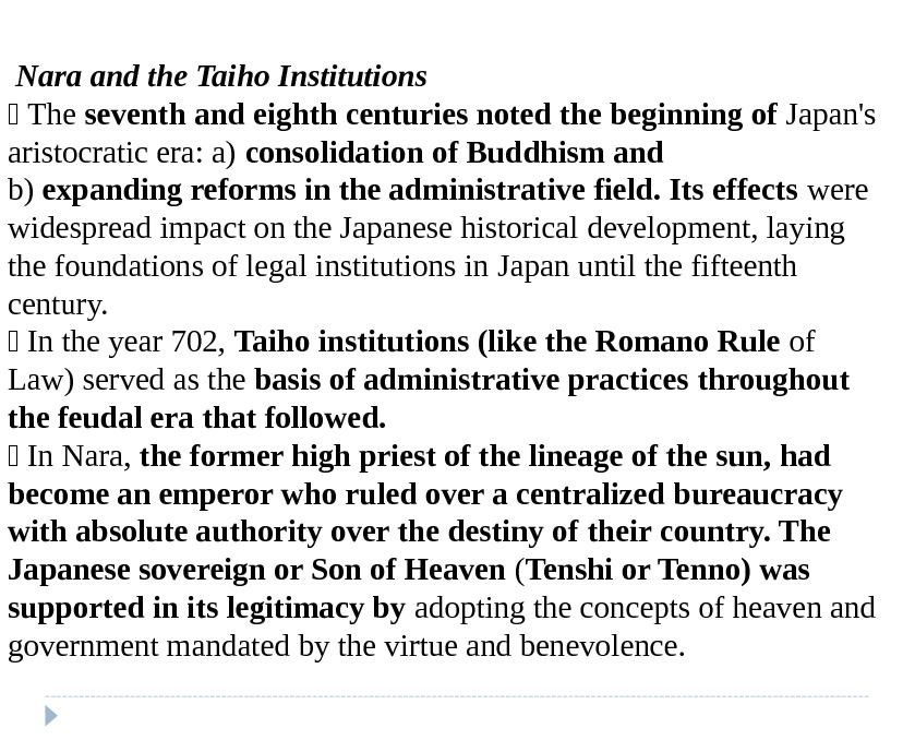 Nara and the Taiho Institutions  The seventh and eighth centuries noted the beginning of