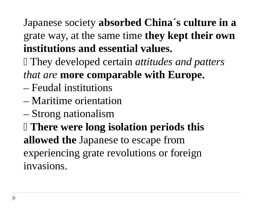 Japanese society absorbed China´s culture in a grate way, at the same time they kept their