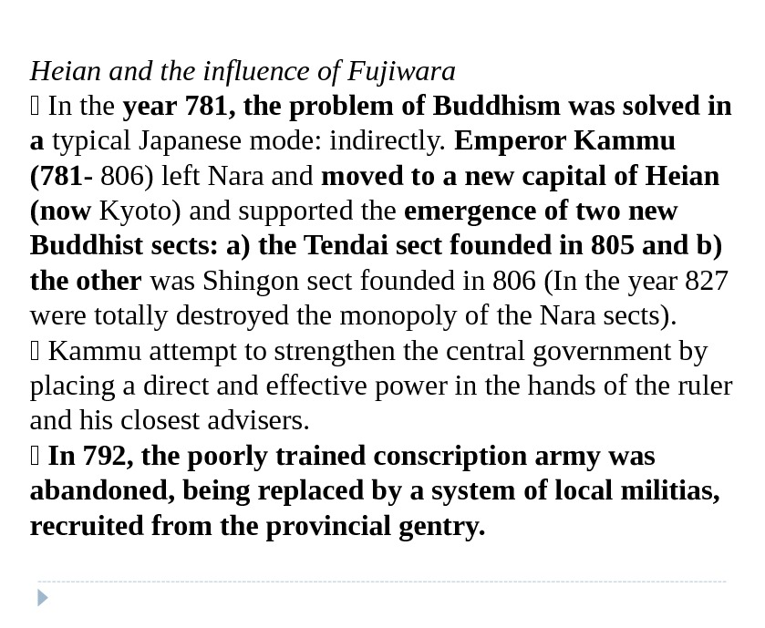 Heian and the influence of Fujiwara  In the year 781, the problem of Buddhism was