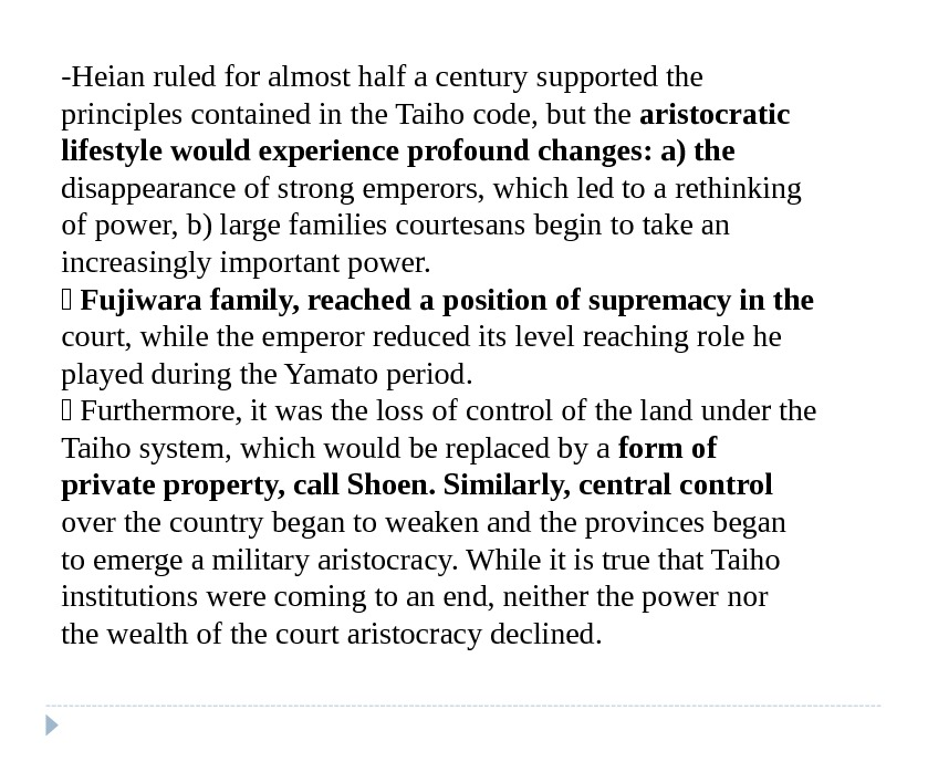 -Heian ruled for almost half a century supported the principles contained in the Taiho code, but